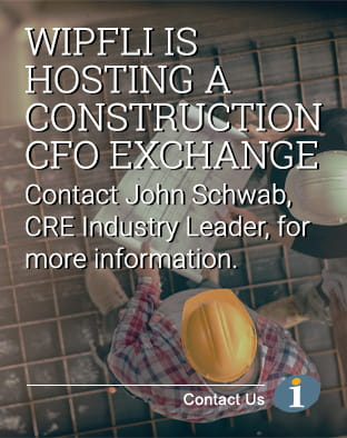 Wipfli is hosting a construction CFO exchange