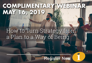 How to Turn Strategy From a Plan to a Way of Being - Register for Webinar