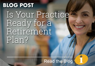 Is Your Practice Ready for a Retirement Plan?