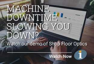 Machine Downtime Slowing You Down? Watch our demo of Shop Floor Optics