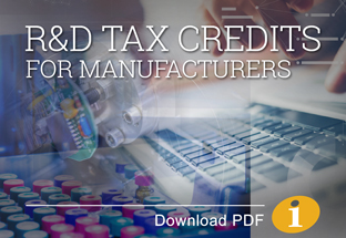 Research and Development Tax Credits for Manufacturers