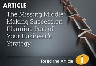 Article - Missing Middle: Making Succession Planning Part of your Business Strategy