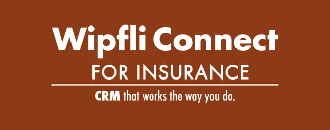 WipfliConnect for Insurance CRM Accelerator