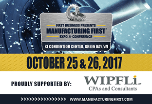 Manufacturing First Expo & Conference 2017 - Wipfli