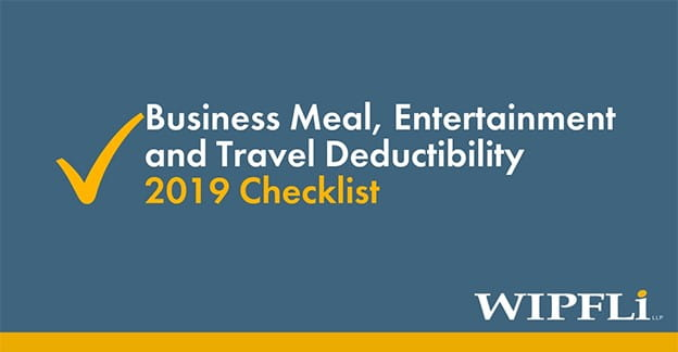 Business Meal Entertainment Travel Deductibility Checklist 2019