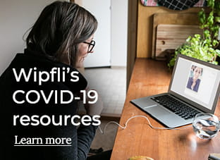 COVID-19 resource center | Wipfli